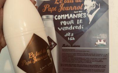 Le lait d'Antan de Papi Jeannot sur commande, à retirer chaque vendredi à partir de 16h… mais rien ne presse, nous fermons à 22h…