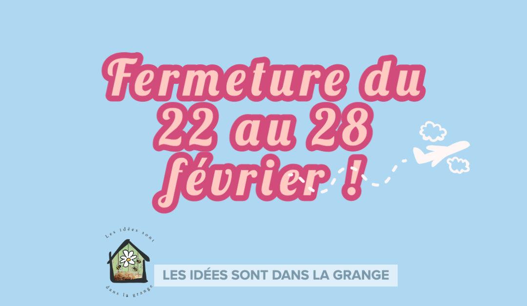 La Grange part en vacances du 22 au 28 février.
